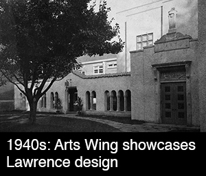 1940s: Arts Wing showcases Lawrence design