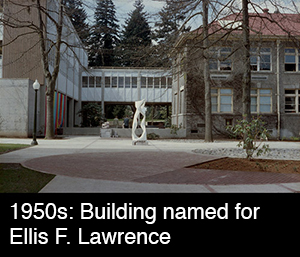 1950s: Building named for Ellis F. Lawrence