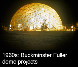 Buckminster Fuller dome projects