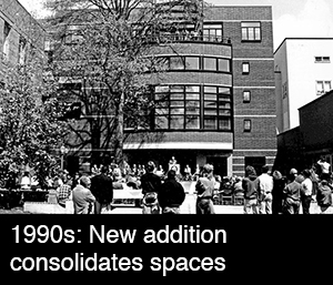 1990s: New addition consolidates spaces